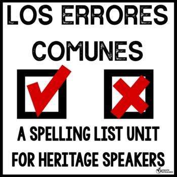 Los errores comunes- A Spelling List for Heritage Speakers
