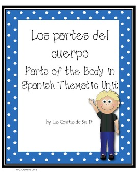 Los partes del cuerpo (Thematic Unit on the Parts of the Body in Spanish)