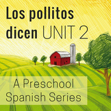 Los pollitos dicen Unit 2 Preschool Spanish Unit