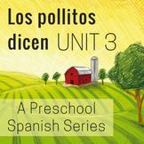 Los pollitos dicen Unit 3 Preschool Spanish Unit