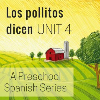 Los pollitos dicen Unit 4 Preschool Spanish Unit