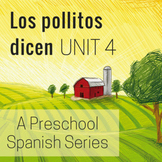 Los pollitos dicen Unit 4 Preschool Spanish Unit