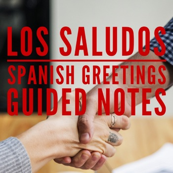 Los saludos, Spanish Greetings Guided Notes