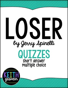 Loser by Jerry Spinelli:  15 Quizzes
