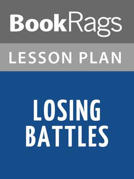 Losing Battles Lesson Plans