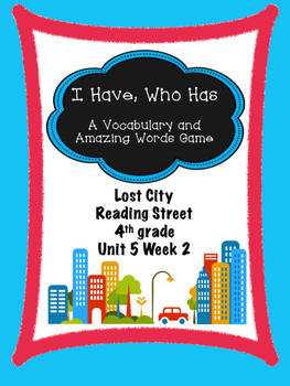 Lost City I Have Who Has  Reading Street 4th Grade centers group work game