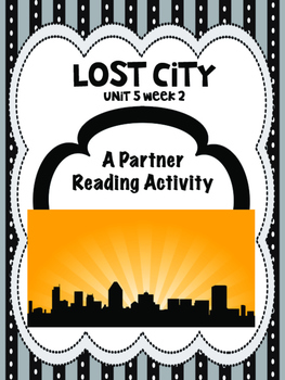 Lost City  Reading Street 4th grade unit 5 Partner Read ce