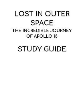 Lost In Outer Space The Incredible Journey of Apollo 13 Study Guide