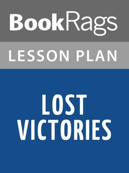 Lost Victories Lesson Plans
