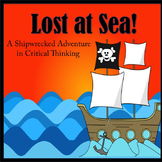 Critical Thinking Activity: Lost at Sea! PPT and Google Resources