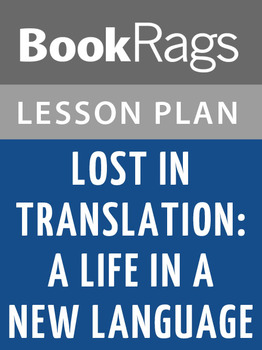 Lost in Translation: A Life in a New Language Lesson Plans