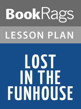 Lost in the Funhouse Lesson Plans