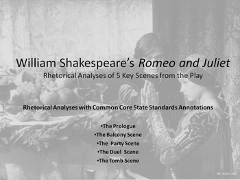 Lot of Common Core Rhetorical Analyses of 5 Scenes from Romeo and Juliet