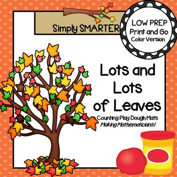 Lots and Lots of Leaves:  LOW PREP Fall Leaves Themed Counting Play Dough Mats
