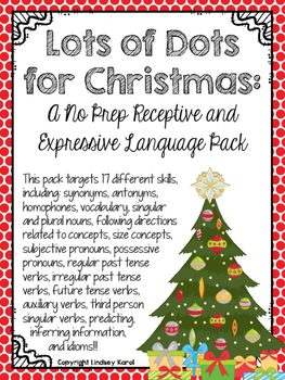 Lots of Dots for Christmas: A No Prep Receptive and Expressive Language Pack