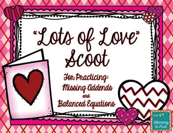 Lots of Love Scoot:  Missing Addends and Balanced Equations