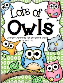 Lots of Owls: Literacy Activities for Inflected endings -s & -ing