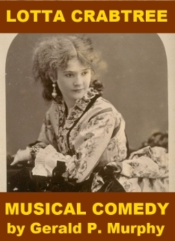 Lotta Crabtree - Musical Comedy