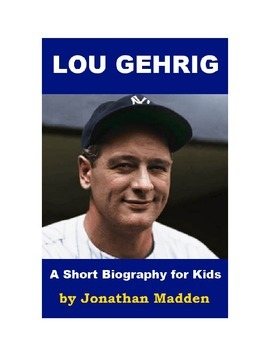 Lou Gehrig - A Short Biography for Kids