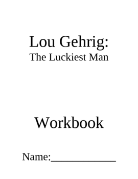 Lou Gehrig: The Luckiest Man ~ Language Arts Workbook ~ 4th Grade