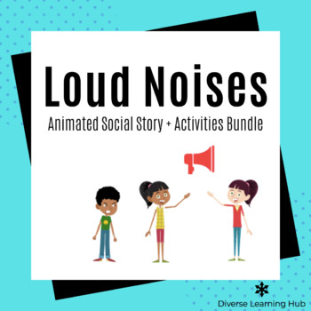 Loud Noises Animated Social Story and Activities Special Education Bundle