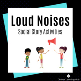Loud Noises - Social Story Activities for Special Education