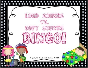 Loud Sounds vs. Soft Sounds BINGO for the Elem. Music Classroom