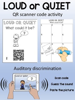 Loud and Quiet - Auditory discrimination QR cards and worksheet