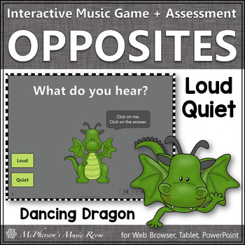Loud or Quiet ~ Music Opposite Interactive Music Game + Assessment {dragon}