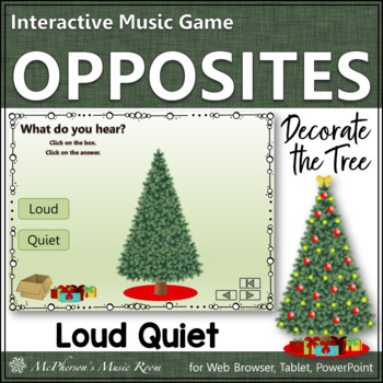Christmas Music Game: Dynamics Loud Quiet {Interactive} Decorate the Tree