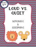 Loud vs. Quiet Worksheets/Assessments