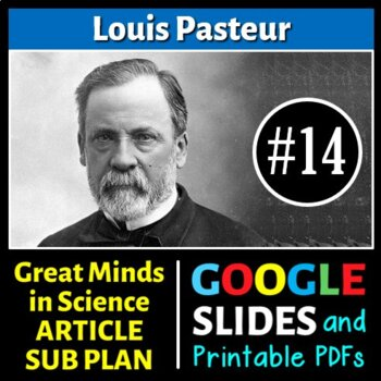 Louis Pasteur - Great Minds in Science Article #14 - Science Literacy Sub Plan
