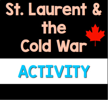 Louis St. Laurent & the Cold War in Canada Graphic Organizer