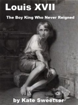 Louis XVII - The Boy King Who Never Reigned