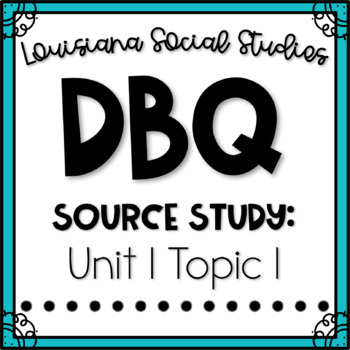 Louisiana 4th Grade Social Studies Unit 1 DBQ: Geography & Regions