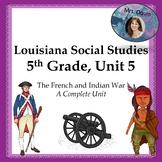 Louisiana, 5th Grade, Unit 5, The French and Indian War, F