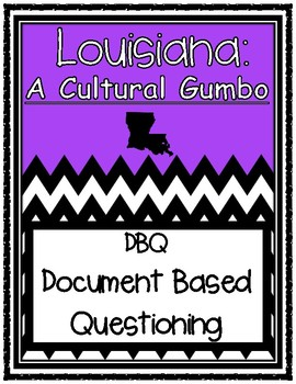 Louisiana: A Cultural Gumbo DBQ (Document Based Questioning)
