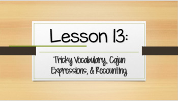 Louisiana Guidebooks 2.0: Unit 1-Cajun Folktales: Lesson 13 PPT (editable)
