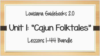 Louisiana Guidebooks: Grade 3--Unit 1 (Cajun Folktales) Bundle: Lessons 1-44