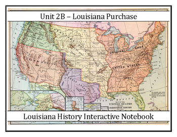 Louisiana History Unit 2b Louisiana Purchase 8th