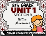 Louisiana History - Unit 1B - Native Americans - 8th Grade
