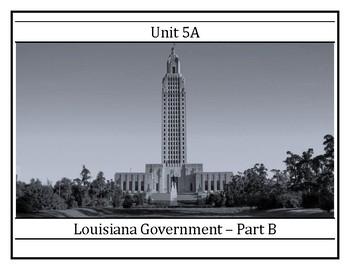 Louisiana History - Unit 5A - Louisiana Government - Part B  - 8th Grade
