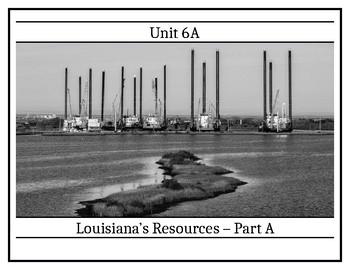 Louisiana History - Unit 6A - Louisiana's Resources - Part A  - 8th Grade