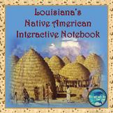 Louisiana Native American Interactive Notebook