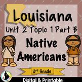 3rd Grade Louisiana History Native Americans Unit 2 Topic 2 | Social Studies