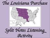 Louisiana Purchase:  A Split Notes Listening Activity