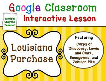 Louisiana Purchase: Google Classroom Interactive Lesson
