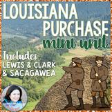 Louisiana Purchase Mini-Unit: Includes Lewis & Clark and Sacagawea