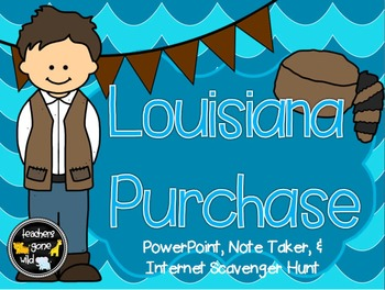 Louisiana Purchase PowerPoint, Note Taker, and Internet Sc