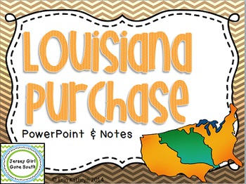 Louisiana Purchase PowerPoint and Note Set